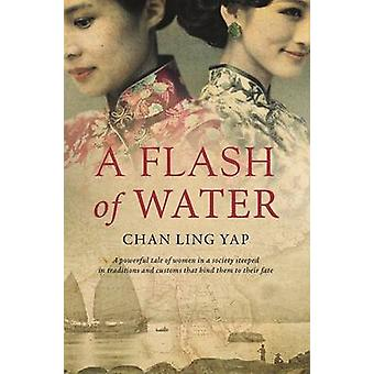 A Flash of Water by Chan Ling Yap - 9789814677769 Book