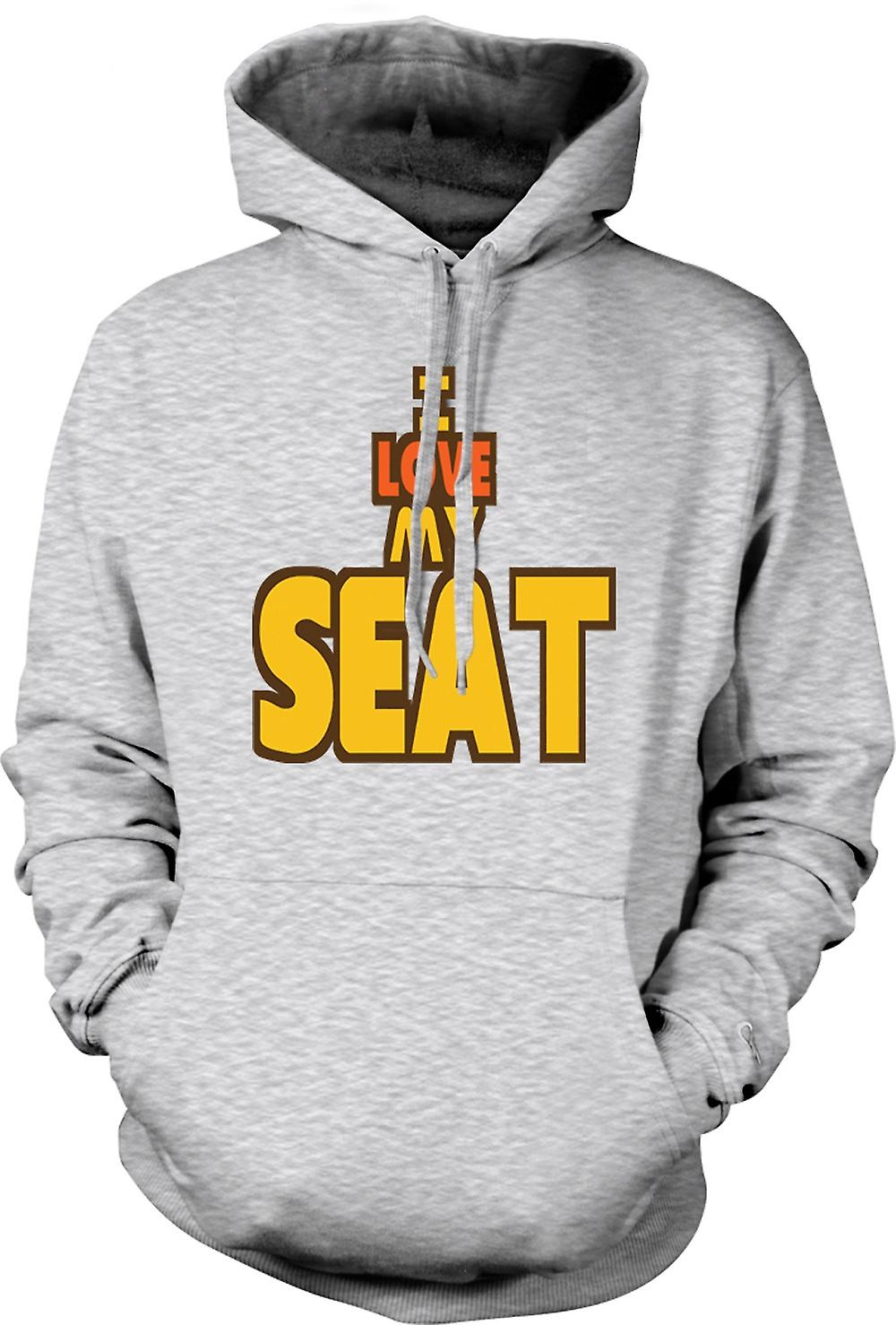 Mens Hoodie - I Love My Seat - Car Enthusiast