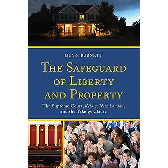 The Safeguard of Liberty and Property - The Supreme Court - Kelo v. Ne
