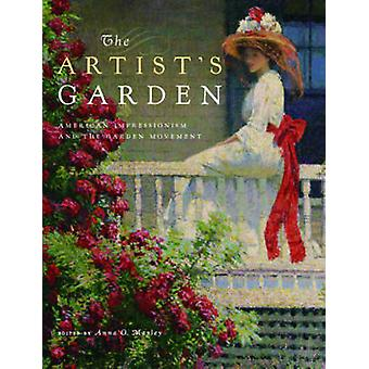The Artist's Garden - American Impressionism and the Garden Movement b