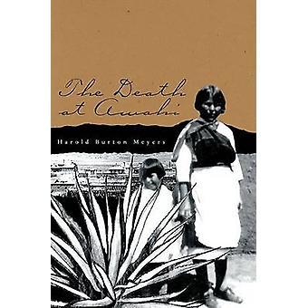 The Death at Awahi by Harold Burton Meyers - 9780896725997 Book