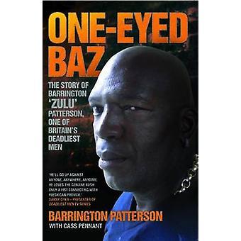 One-eyed Baz - Barrington 'Zulu' Patterson - One of Britain's Deadlies