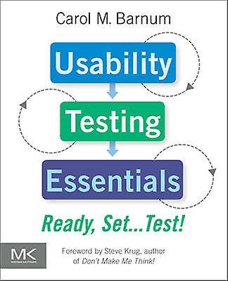 Usability Testing Essentials - Ready - Set...Test by Carol Barnum - 97