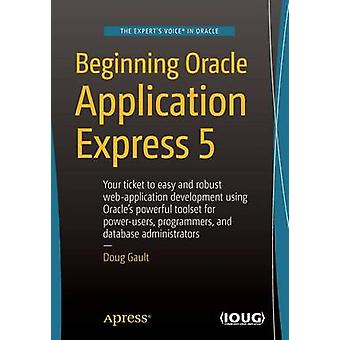 Beginning Oracle Application Express 5 - 2015 (3rd Revised edition) by
