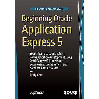 Début d'Oracle Application Express 5-2015 (3e édition révisée) par