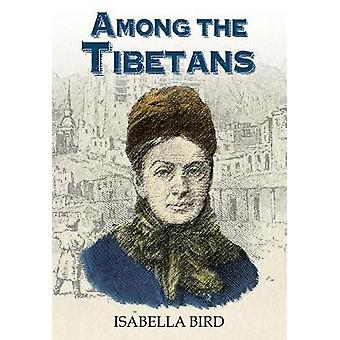 Among the Tibetans - With a New Introduction by Graham Earnshaw by Amo