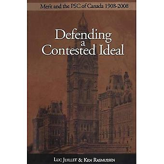 Defending A Contested Ideal: Merit and the Psc of Canada 1908 - 2008