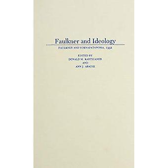 Faulkner en ideologie (Faulkner en Yoknapatawpha serie)