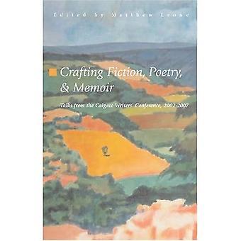 Bearbetning av skönlitteratur, poesi och memoarer: samtal från de Colgate Författarnas konferens 2002-2007 (Fiction)