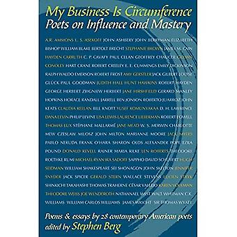 My Business Is Circumference: Poets on Influence and Mastery