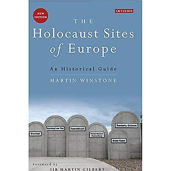 The Holocaust Sites of Europe: An Historical Guide