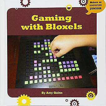 Gaming with Bloxels (21st Century Skills Innovation Library: Makers as Innovators Junior)