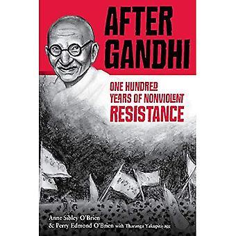 Après Gandhi: Cent ans de résistance non-violente