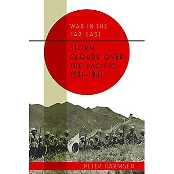 Storm Clouds Over the Pacific 1931-41 (War in the Far East)