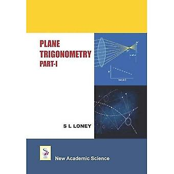Plane Trigonometry: Part 1