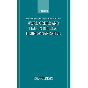 Word Order and Time in Biblical Hebrew Narrative by Goldfajn & Tal