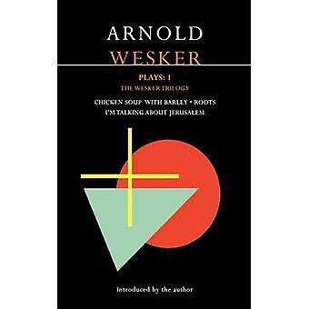 Wesker spelar en den Wesker trilogin Kycklingsoppa med BarleyRootsIm talar om Jerusalem av Wesker & Arnold