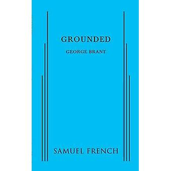 Grounded by Brant & George