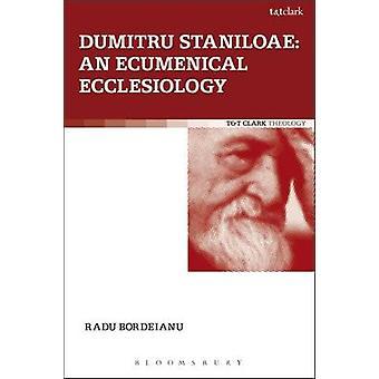 Dumitru Staniloae uma eclesiologia ecumênica por Bordeianu Radu