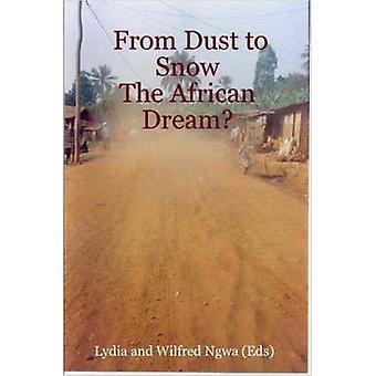 Von Staub zu den afrikanischen Traum von Ngwa & Lydia schneien