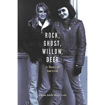 Rock Ghost Willow Deer A Story of Survival by Hedge Coke & Allison Adelle
