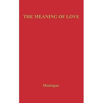 The Meaning of Love. by Unknown