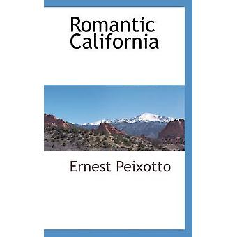 Romantic California by Peixotto & Ernest