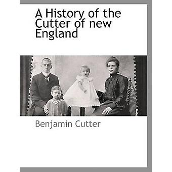 En historie af Cutter af new England af Cutter & Benjamin