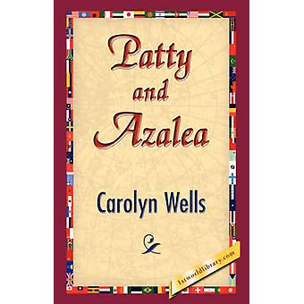 Patty and Azalea by Wells & Carolyn