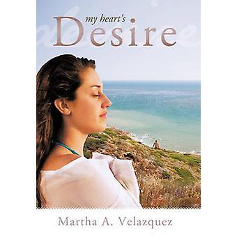Mon désir de cœurs par Martha a. Velazquez & Velazquez A.