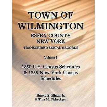 Stadt von Wilmington Essex County New York transkribiert Serial Aufzeichnungen Band 2 von Hinds & Harold E.