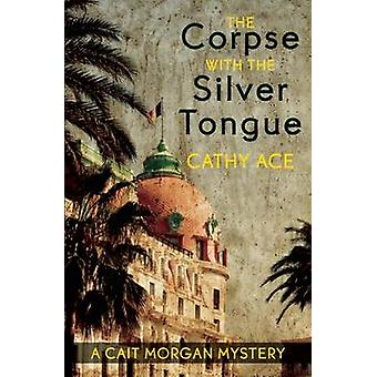 The Corpse with the Silver Tongue by Ace & Cathy