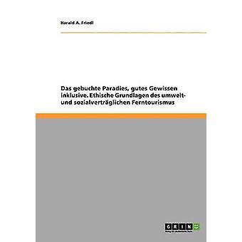 Umwelt und sozialvertrglicher Ferntourismus. Ethische Grundlagen by Friedl & Harald A.