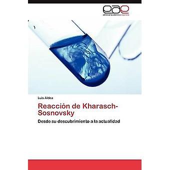 Reaccion de KharaschSosnovsky by Aldea & Luis