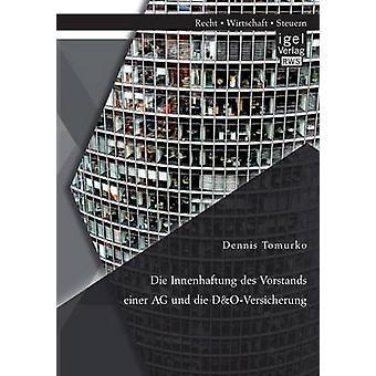 Die Innenhaftung des Vorstands einer AG und die DOVersicherung by Tomurko & Dennis