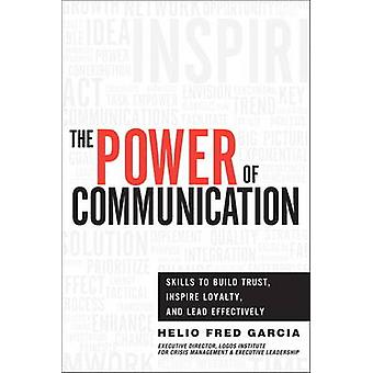 The Power of Communication - Skills to Build Trust - Inspire Loyalty -
