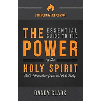 The Essential Guide to the Power of the Holy Spirit - God's Miraculous