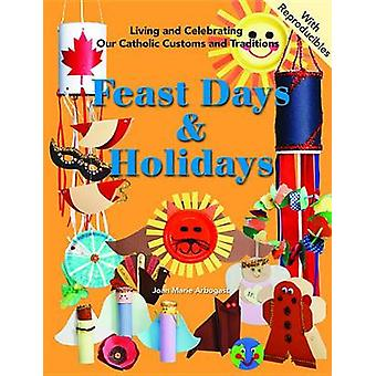 Feast Days and Holidays - Living and Celebrating Our Catholic Traditio