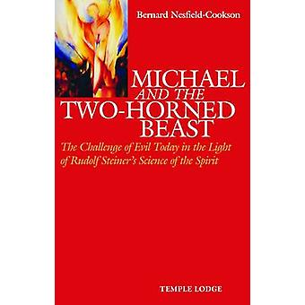 Michael and the Two-Horned Beast - The Challenge of Evil Today in the