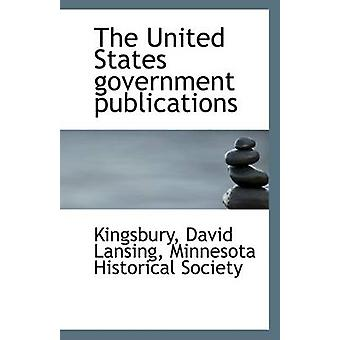 The United States Government Publications by Kingsbury David Lansing