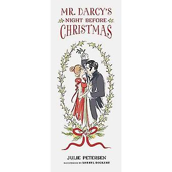 Mr. Darcy's Night Before Christmas by Julie Petersen - Sheryl Dickert