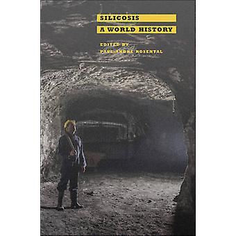 Silicosis - A World History by Paul-Andre Rosental - 9781421421551 Book