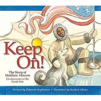 Keep On! - The Story of Matthew Henson - Co-Discoverer of the North Po