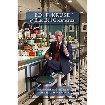 Ed. F. Kruse of Blue Bell Creameries by Dorothy McLeod MacInerney - R