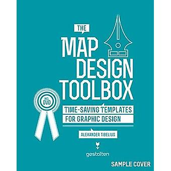 The Map Design Toolbox - Time-Saving Templates for Graphic Design by A
