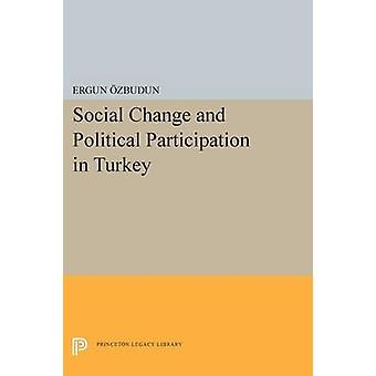 Social Change and Political Participation in Turkey by Ergun Ozbudun