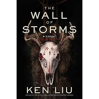 The Wall of Storms by Ken Liu - 9781481424318 Book