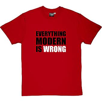 Everything Modern Is Wrong Men's T-Shirt