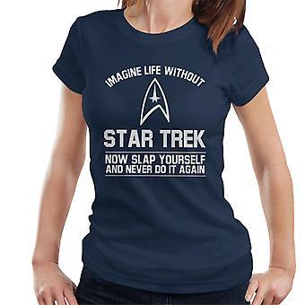 Stellen Sie vor, ein Leben ohne Star Trek schlagen sich jetzt Damen T-Shirt