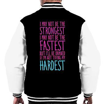 Ill verdammt sein, wenn ich nicht versuche meine härteste Turnhalle Inspiration Männer Varsity Jacke